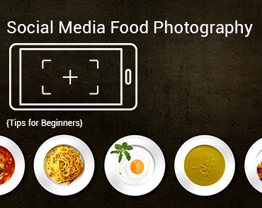 Social Media Food Photography Tips For Beginners
